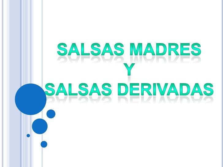 SALSAS MADRES<br />Y<br />SALSAS DERIVADAS<br />