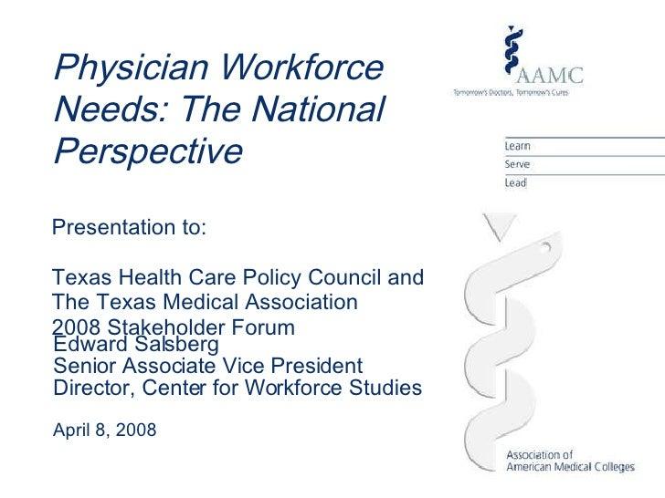 Edward Salsberg Senior Associate Vice President Director, Center for Workforce Studies April 8, 2008 Physician Workforce N...