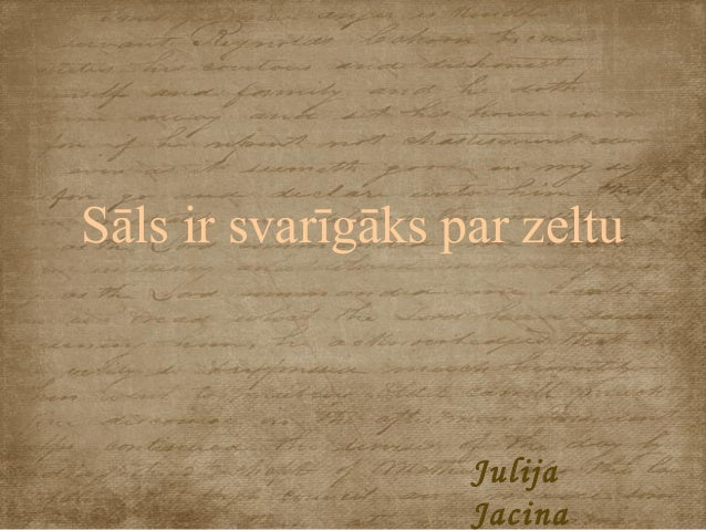 Sāls ir svarīgāks par zeltu Julija Jacina