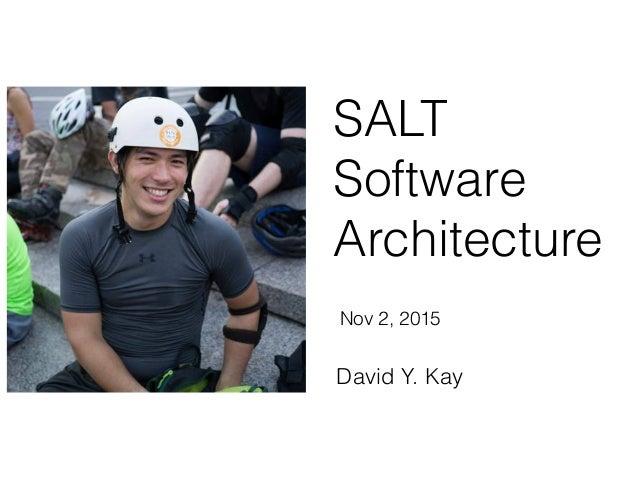 SALT Software Architecture David Y. Kay Nov 2, 2015