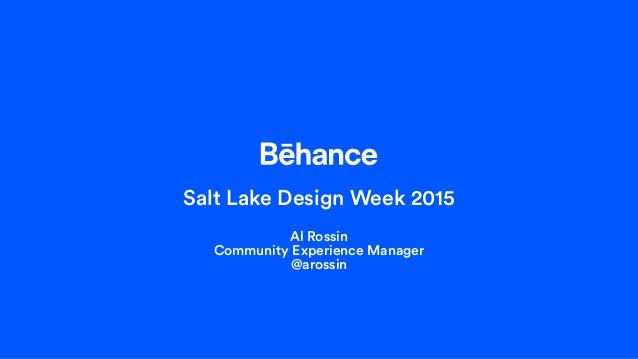 Salt Lake Design Week 2015 Al Rossin Community Experience Manager @arossin