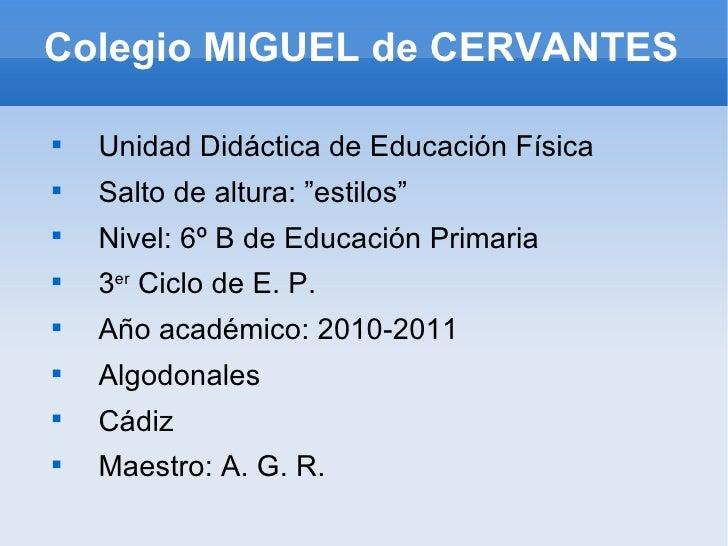 """Colegio MIGUEL de CERVANTES <ul><li>Unidad Didáctica de Educación Física </li></ul><ul><li>Salto de altura: """"estilos"""" </li..."""