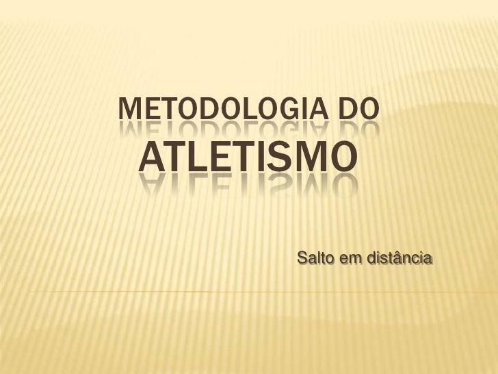 Metodologia do Atletismo<br />Salto em distância<br />