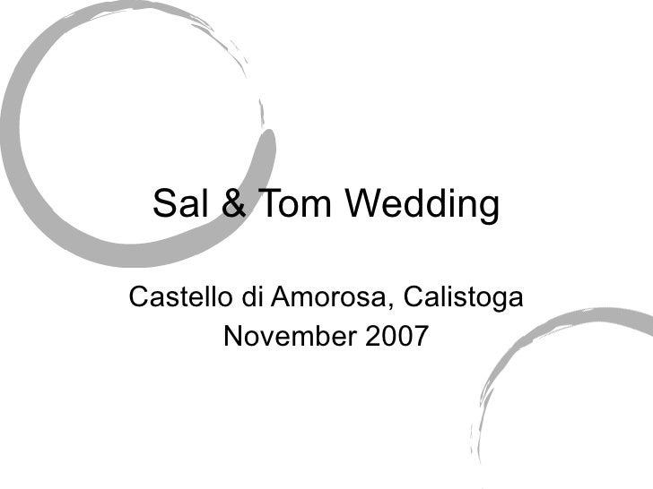 Sal & Tom Wedding Castello di Amorosa, Calistoga November 2007