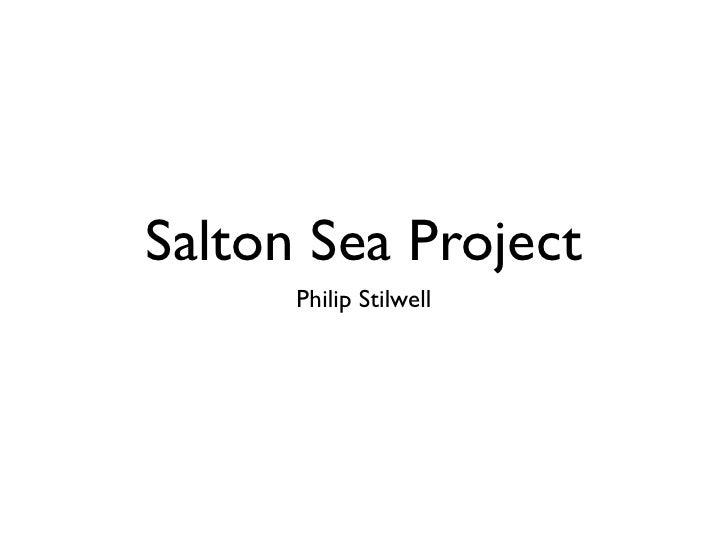 Salton Sea Project      Philip Stilwell