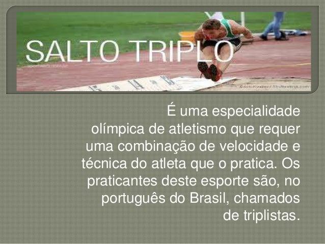 É uma especialidade olímpica de atletismo que requer uma combinação de velocidade e técnica do atleta que o pratica. Os pr...
