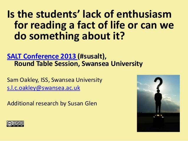 Is the students' lack of enthusiasm for reading a fact of life or can we do something about it? SALT Conference 2013 (#sus...