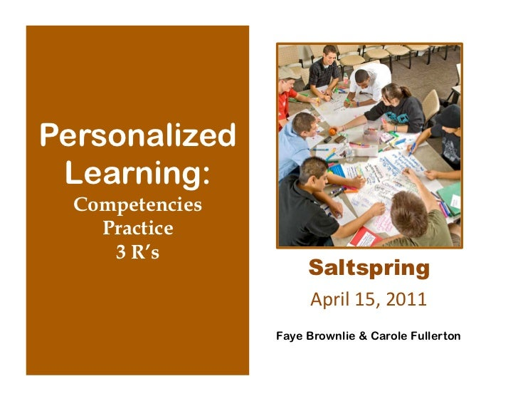 Personalized Learning:  Competencies    Practice     3 R's                      Saltspring                      April 15...