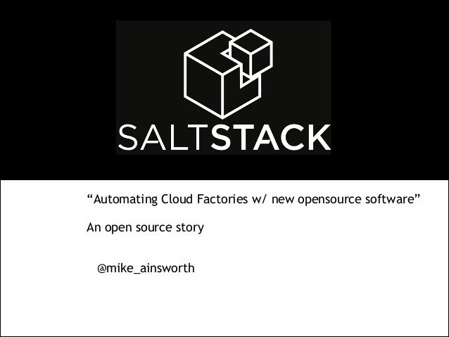 """Automating Cloud Factories w/ new opensource software"" 