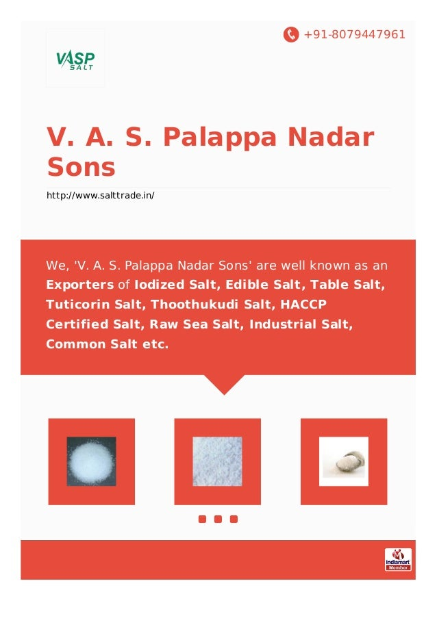 +91-8079447961 V. A. S. Palappa Nadar Sons http://www.salttrade.in/ We, 'V. A. S. Palappa Nadar Sons' are well known as an...