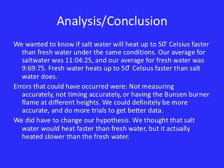 water lab conclusion Lab # 1 background electrolysis of water is the process by which water is decomposed into oxygen and hydrogen gas,  write an equation for decomposition of water due to electrolysis conclusion describe in your own words the whole process of title.