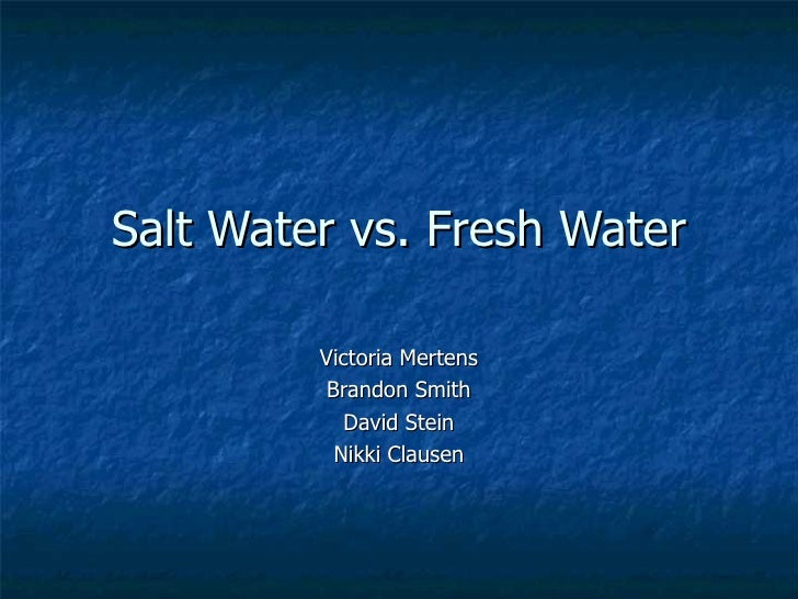 Salt Fresh Water 74