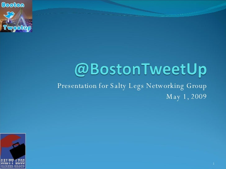 Presentation for Salty Legs Networking Group May 1, 2009