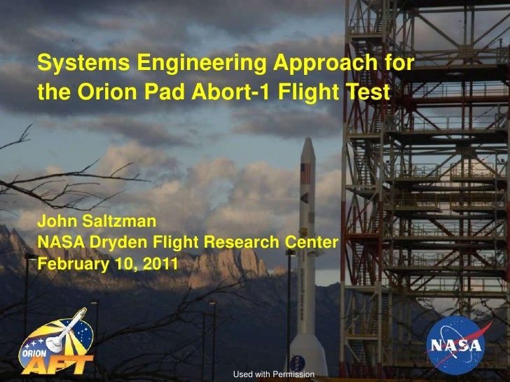 Systems Engineering Approach forthe Orion Pad Abort-1 Flight TestJohn SaltzmanNASA Dryden Flight Research CenterFebruary 1...