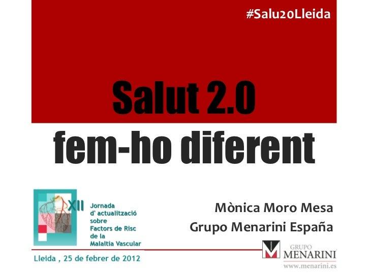 #Salu20Lleida    Salut 2.0fem-ho diferent          Mònica Moro Mesa        Grupo Menarini España