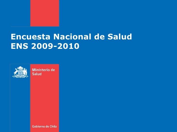 Encuesta Nacional de Salud ENS 2009-2010
