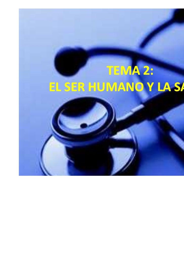 TEMA 2:EL SER HUMANO Y LA SALUD