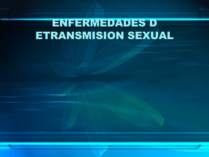 ENFERMEDADES D ETRANSMISION SEXUAL