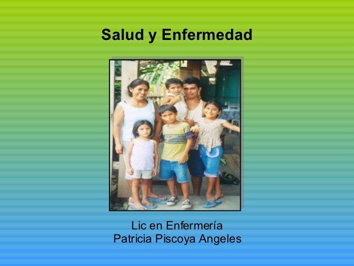 Salud y Enfermedad Lic en Enfermería Patricia Piscoya Angeles