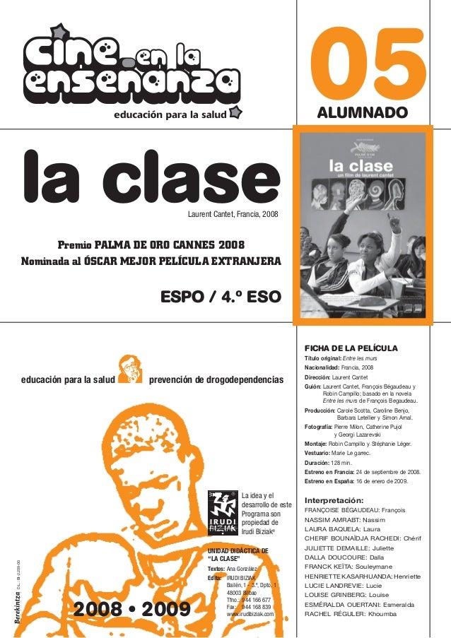 ALUMNADO 05 FICHA DE LA PELÍCULA Título original: Entre les murs Nacionalidad: Francia, 2008 Dirección: Laurent Cantet Gui...