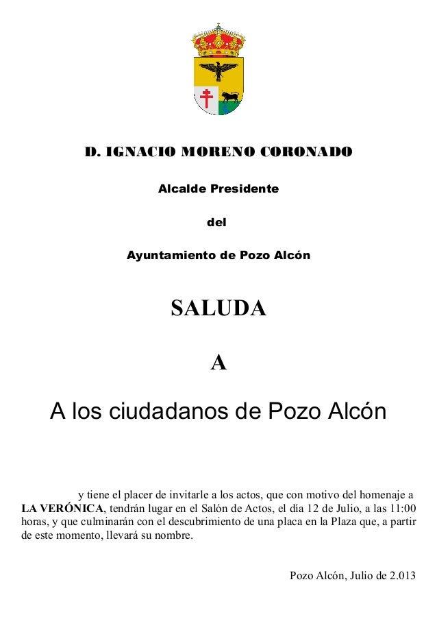 D. IGNACIO MORENO CORONADO Alcalde Presidente del Ayuntamiento de Pozo Alcón SALUDA A y tiene el placer de invitarle a los...