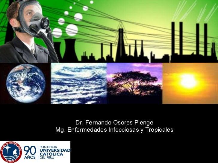 Dr. Fernando Osores Plenge Mg. Enfermedades Infecciosas y Tropicales
