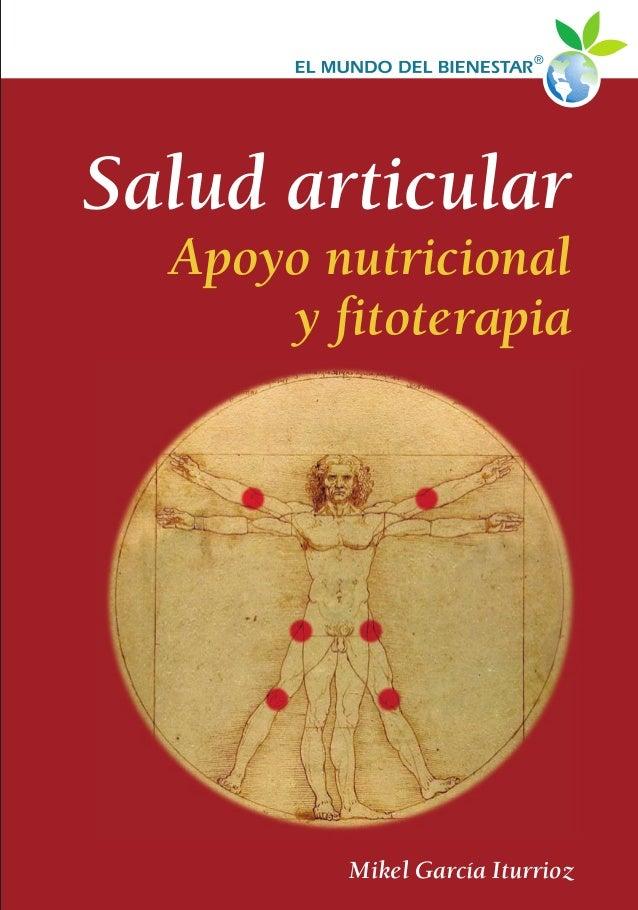 Salud articular. Apoyo nutricional y fitoterapia La artrosis es la enfermedad articular más frecuente en la población adul...