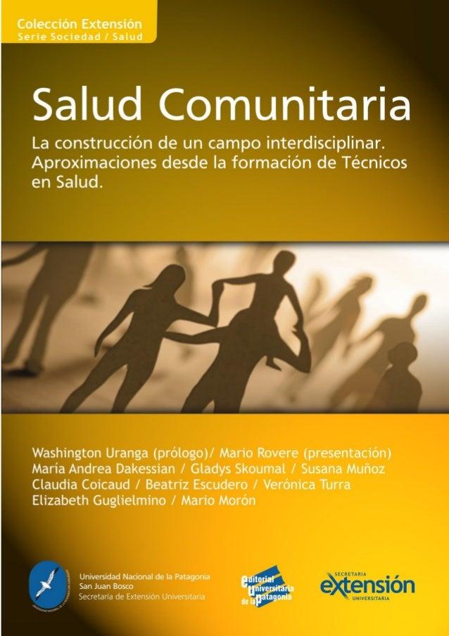 Salud Comunitaria. La construcción de un campo interdisciplinar Aproximaciones desde la formación de Técnicos en Salud Ser...