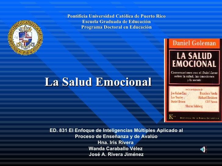 Pontificia Universidad Católica de Puerto RicoEscuela Graduada de EducaciónPrograma Doctoral en Educación<br />La Salud Em...