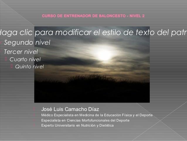 CURSO DE ENTRENADOR DE BALONCESTO - NIVEL 2Haga clic para modificar el estilo de texto del patró› Segundo nivel› Tercer ni...