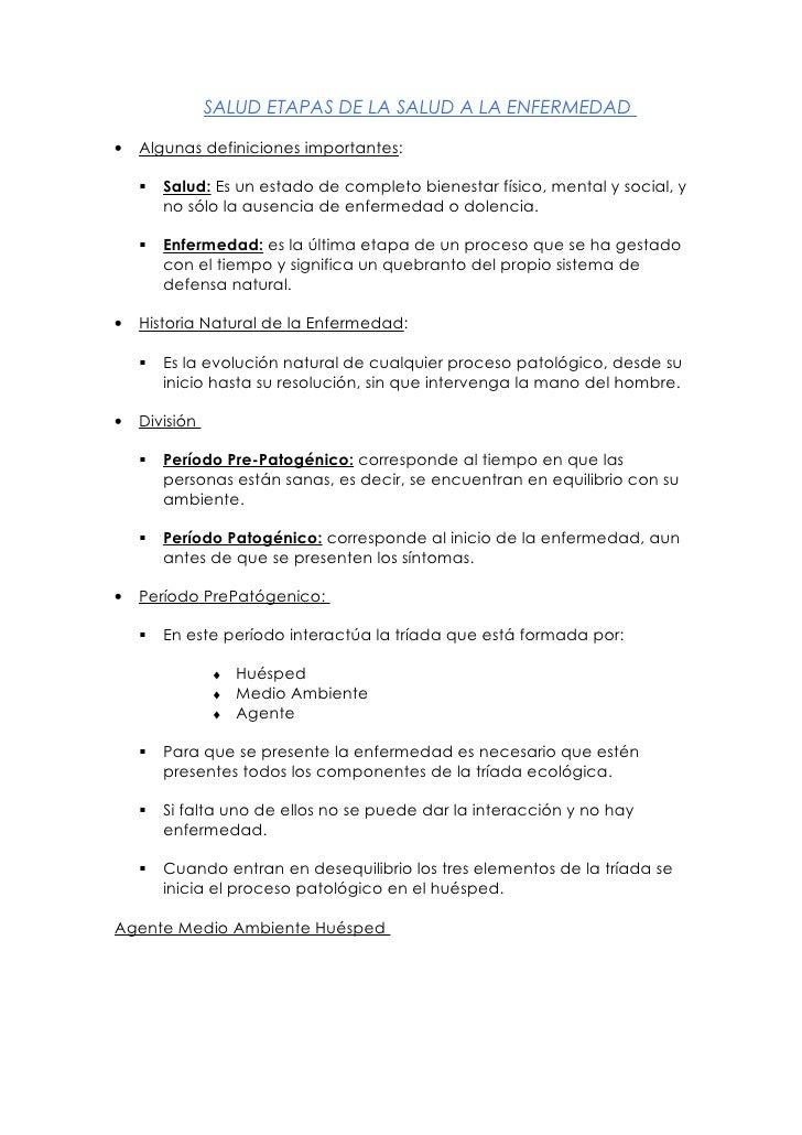 SALUD ETAPAS DE LA SALUD A LA ENFERMEDAD  •   Algunas definiciones importantes:         Salud: Es un estado de completo b...