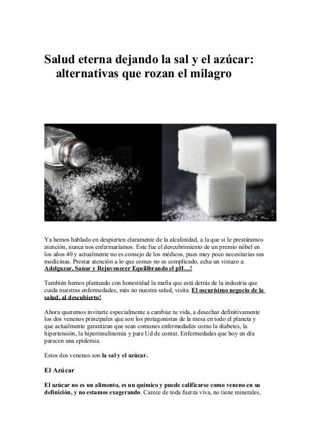 Salud eterna dejando la sal y el azúcar: alternativas que rozan el milagro Ya hemos hablado en despierten claramente de la...