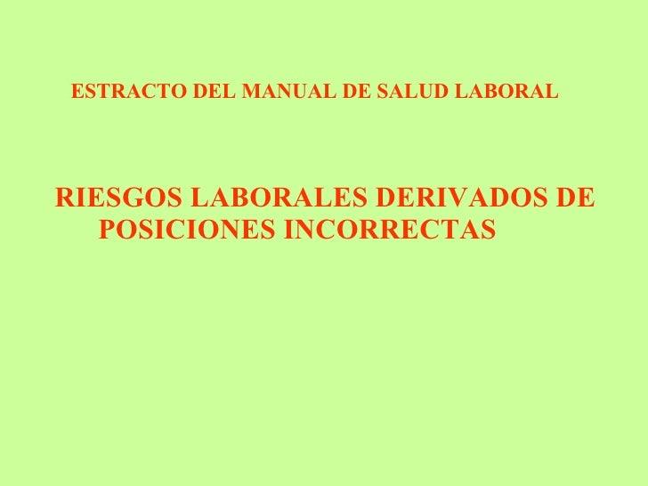 RIESGOS LABORALES DERIVADOS DE  POSICIONES INCORRECTAS ESTRACTO DEL MANUAL DE SALUD LABORAL