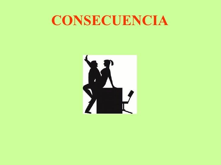 CONSECUENCIA