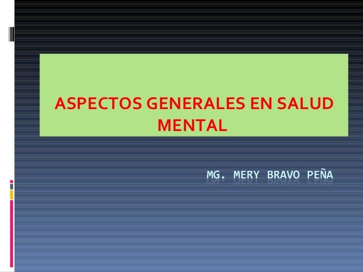ASPECTOS GENERALES EN SALUD MENTAL