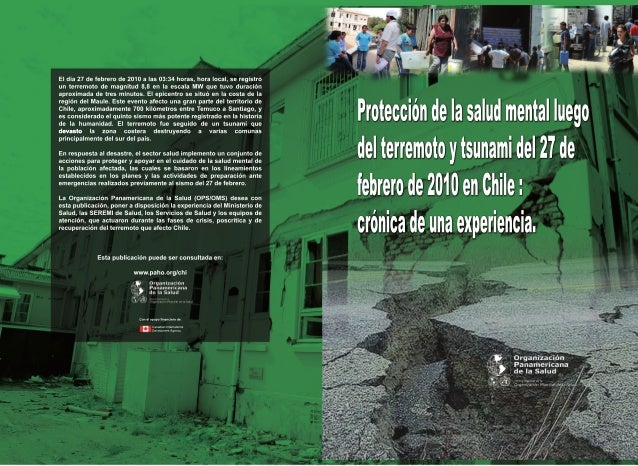 Protección de la salud mental luego del terremoto y tsunami del 27 de febrero de 2010 en Chile : crónica de una experienci...
