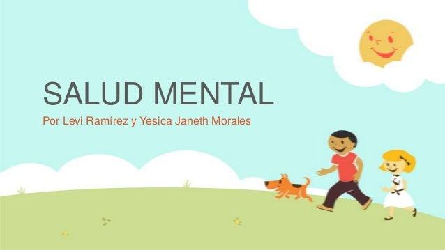 SALUD MENTAL Por Levi Ramírez y Yesica Janeth Morales
