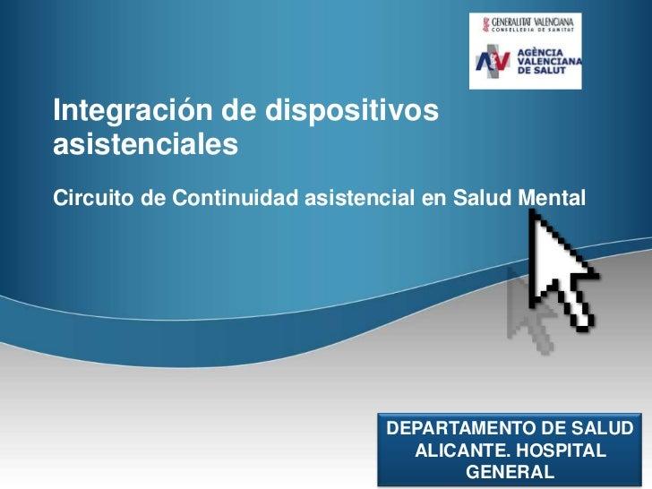 Integración de dispositivos asistenciales<br />Circuito de Continuidad asistencial en Salud Mental<br />DEPARTAMENTO DE SA...