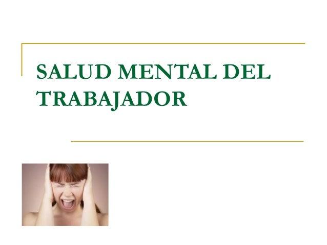 SALUD MENTAL DEL TRABAJADOR