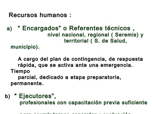 """Recursos humanos : a) """" Encargados"""" o Referentes técnicos , nivel nacional, regional ( Seremis) y territorial ( S. de Salu..."""