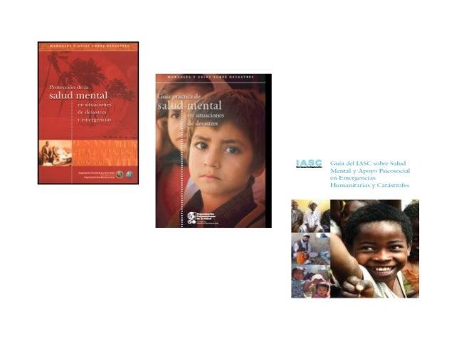 Protección de la salud mental en emergencias y desastres. FRENTE AL DESASTRE DE FEBRERO 27/10, EL PLAN Y LAS EXPERIENCIAS ...