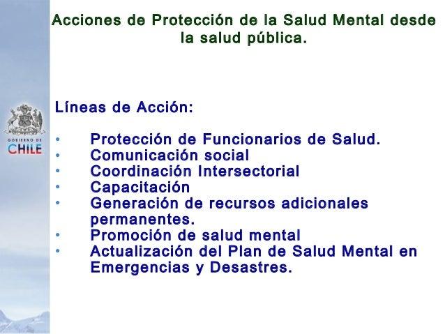 • Apoyo y Movilización de Equipos de Salud Mental desde otros Servicios de Salud Coquimbo, Chiloé, Antofagasta, Valdivia, ...