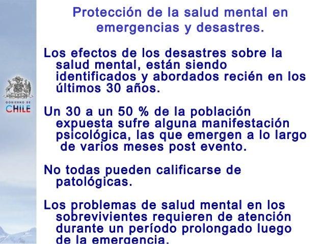 Protección de la salud mental en emergencias y desastres. Los efectos de los desastres sobre la salud mental, están siendo...