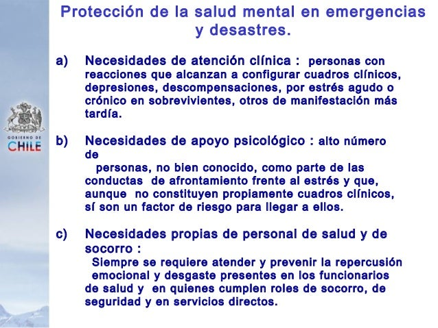 Protección de la salud mental en emergencias y desastres. a) Necesidades de atención clínica : personas con reacciones que...