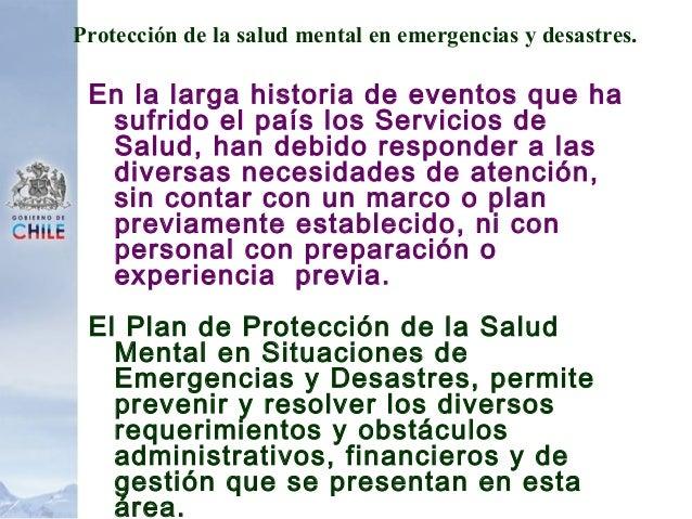 Protección de la salud mental en emergencias y desastres. En la larga historia de eventos que ha sufrido el país los Servi...