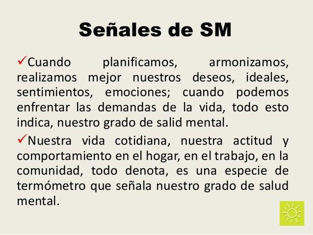 Señales de SM Cuando planificamos, armonizamos, realizamos mejor nuestros deseos, ideales, sentimientos, emociones; cuand...