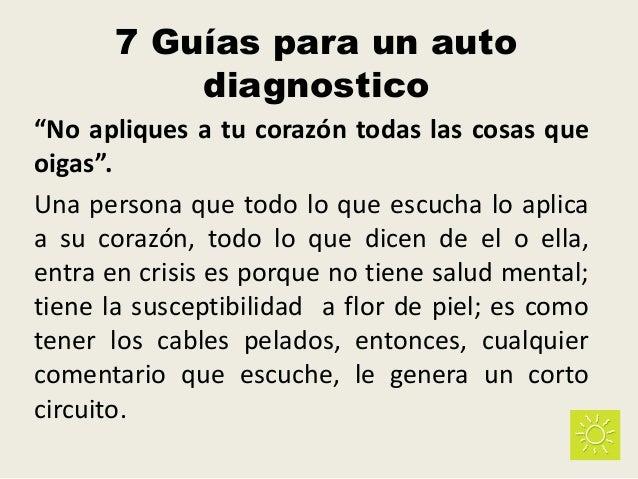 """7 Guías para un auto diagnostico """"No apliques a tu corazón todas las cosas que oigas"""". Una persona que todo lo que escucha..."""