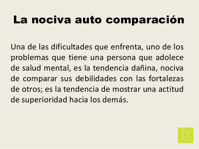 La nociva auto comparación Una de las dificultades que enfrenta, uno de los problemas que tiene una persona que adolece de...
