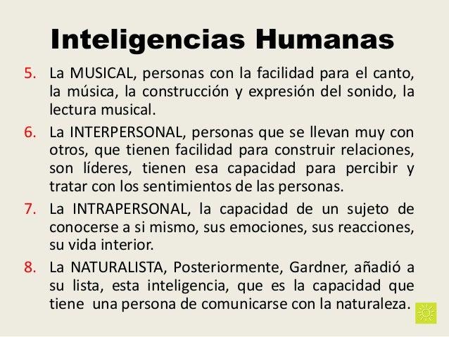 Inteligencias Humanas 5. La MUSICAL, personas con la facilidad para el canto, la música, la construcción y expresión del s...