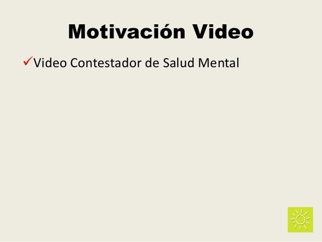 Motivación Video Video Contestador de Salud Mental